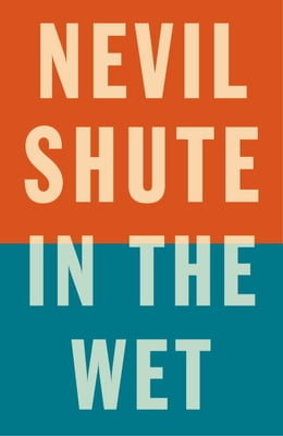 Book In the Wet by Nevil Shute