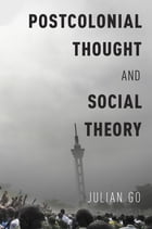 Postcolonial Thought and Social Theory by Julian Go