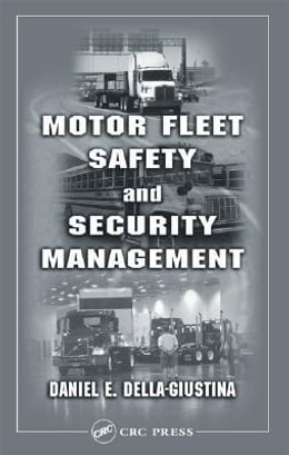 Book Motor Fleet Safety and Security Management by Della-Giustina, Daniel E.