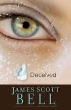 Deceived by James Scott Bell