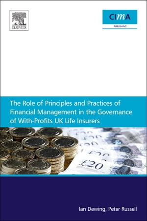 The Role of Principles and Practices of Financial Management in the Governance of With-Profits UK Life Insurers