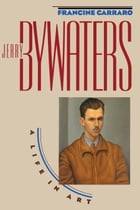 Jerry Bywaters: A Life in Art   by Francine Carraro