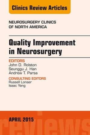 Quality Improvement in Neurosurgery,  An Issue of Neurosurgery Clinics of North America,