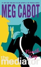 The Mediator #2: Ninth Key by Meg Cabot