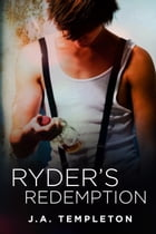Ryder's Redemption by J.A. Templeton