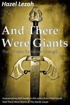 And There Were Giants: The girl who found her strength by Hazel Lezah