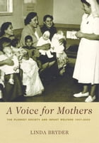 A Voice for Mothers: The Plunket Society and Infant Welfare