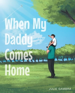 When My Daddy Comes Home by Julie Gambra