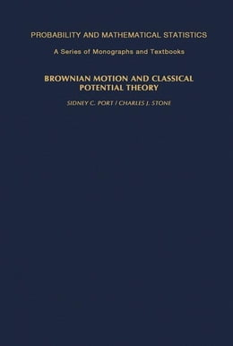 Book Brownian Motion and Classical Potential Theory by Port, Sidney