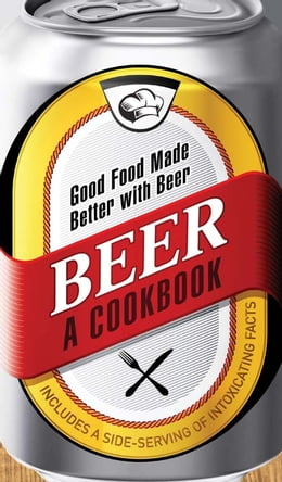Book Beer - A Cookbook: Good Food Made Better with Beer by Adams Media