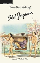 Travellers' Tales of Old Japan by Michael Wise