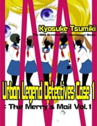Urban Legend Detectives Case 1: The Merry's Mail Vol.1 by Kyosuke Tsumiki