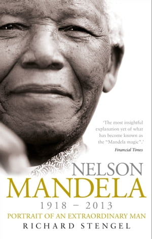 Nelson Mandela Portrait of an Extraordinary Man