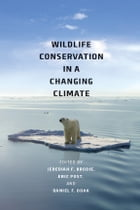 Wildlife Conservation in a Changing Climate by Jedediah F. Brodie