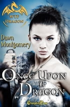 2nd Edition: Once Upon a Dragon (WTF Dragon) by Dawn Montgomery