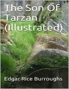 The Son Of Tarzan (Illustrated) by Edgar Rice Burroughs