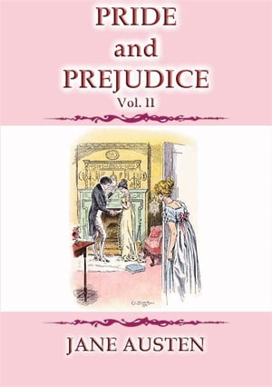 PRIDE AND PREJUDICE Vol 2 - A Jane Austen Classic