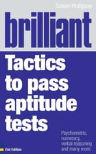 Brilliant Tactics to Pass Aptitude Tests: Psychometric, numeracy, verbal reasoning and many more by Mrs Susan Hodgson