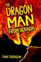 The Dragonman from Udvada by Tony Svenson