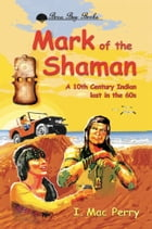 Mark of the Shaman by I. Mac Perry