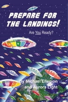 Prepare for the Landings!: Are You Ready? by Michael Ellegion