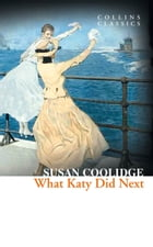 What Katy Did Next (Collins Classics) by Susan Coolidge