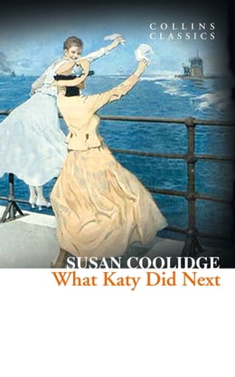 Book What Katy Did Next (Collins Classics) by Susan Coolidge