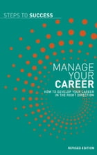 Manage your career: How to develop your career in the right direction by Bloomsbury Publishing