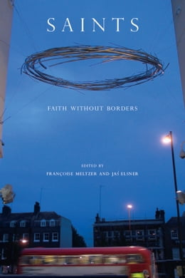 Book Saints: Faith without Borders by Françoise Meltzer