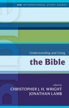 Understanding and Using the Bible