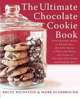 Book The Ultimate Chocolate Cookie Book: From Chocolate Melties to Whoopie Pies, Chocolate Biscotti to… by Bruce Weinstein