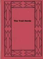 The Trail Horde by Charles Alden Seltzer