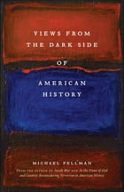 Views from the Dark Side of American History