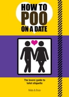 How to Poo on a Date by Gaillard