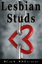 Lesbian Studs: 10 Women Share Their Favorite Experience with a Lesbian Stud by Kat Diver