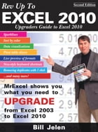 Rev Up to Excel 2010: Upgraders Guide to Excel 2010 by Bill Jelen