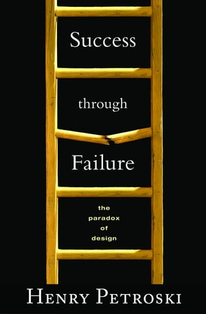 Success through Failure The Paradox of Design