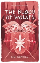 The Blood of Wolves by S.D. Gentill