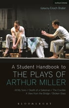 A Student Handbook to the Plays of Arthur Miller: All My Sons, Death of a Salesman, The Crucible, A…