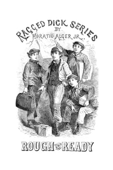 Rough and Ready (Illustrated): Life Among the New York Newsboys