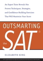 Outsmarting the SAT by Elizabeth King