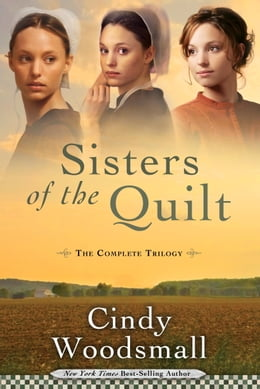 Book Sisters of the Quilt: The Complete Trilogy by Cindy Woodsmall
