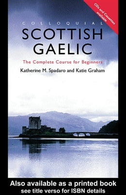 Book Colloquial Scottish Gaelic: The Complete Course for Beginners by Graham, Katherine M.