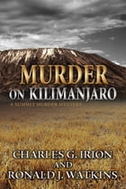 Murder on Kilimanjaro by Charles G. Irion