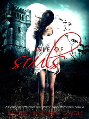 Isle of Souls (A Demon Isle Witches Teen Paranormal Romance Book 4)