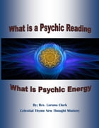 What is a Psychic Reading: What is Psychic Energy by Lorana Clark