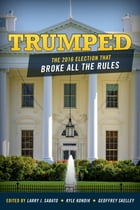 Trumped: The 2016 Election That Broke All the Rules by Larry Sabato