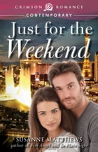 Just for the Weekend by Susanne Matthews