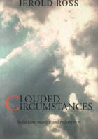 Clouded Circumstances by Jerold Ross