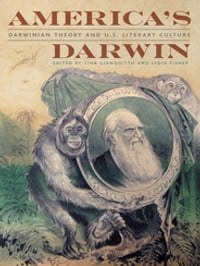 America's Darwin: Darwinian Theory and U.S. Literary Culture